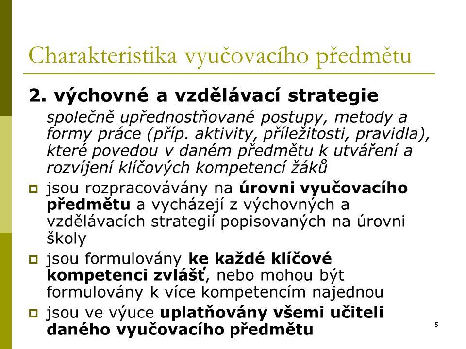 5 Charakteristika vyučovacího předmětu 2. výchovné a vzdělávací strategie společně upřednostňované postupy, metody a formy práce (příp. aktivity, příl