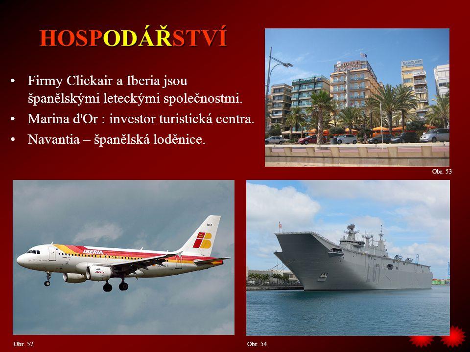 Firmy Clickair a Iberia jsou španělskými leteckými společnostmi. Marina d'Or : investor turistická centra. Navantia – španělská loděnice. HOSPODÁŘSTVÍ