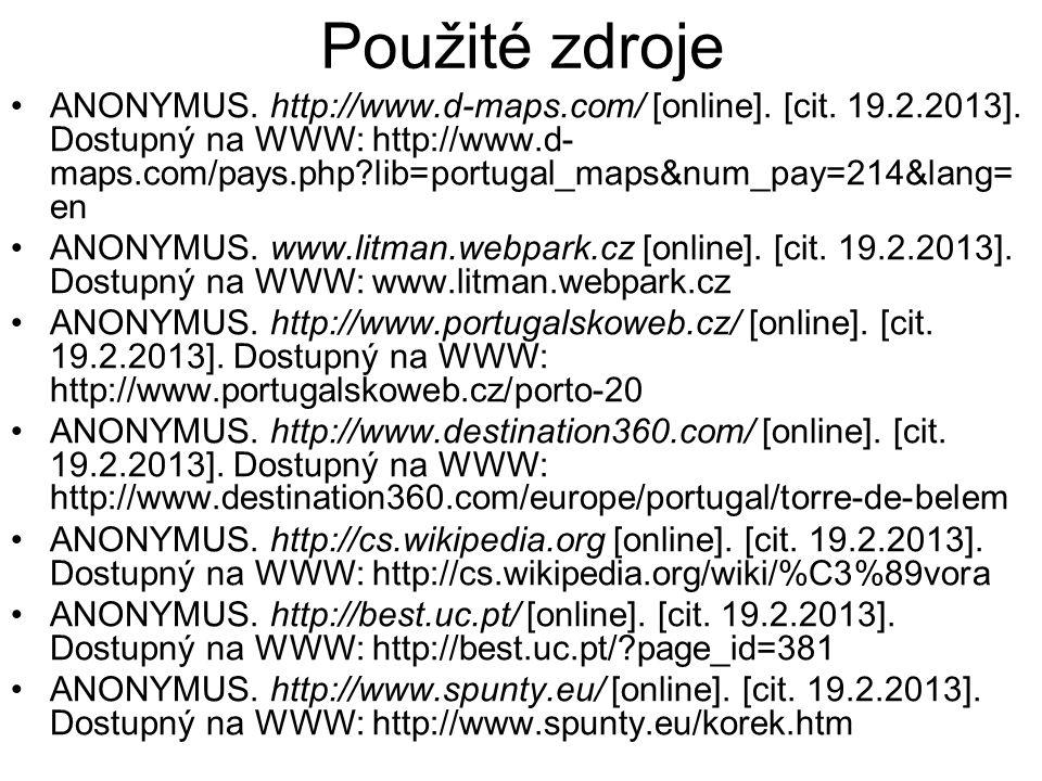 Použité zdroje ANONYMUS. http://www.d-maps.com/ [online]. [cit. 19.2.2013]. Dostupný na WWW: http://www.d- maps.com/pays.php?lib=portugal_maps&num_pay