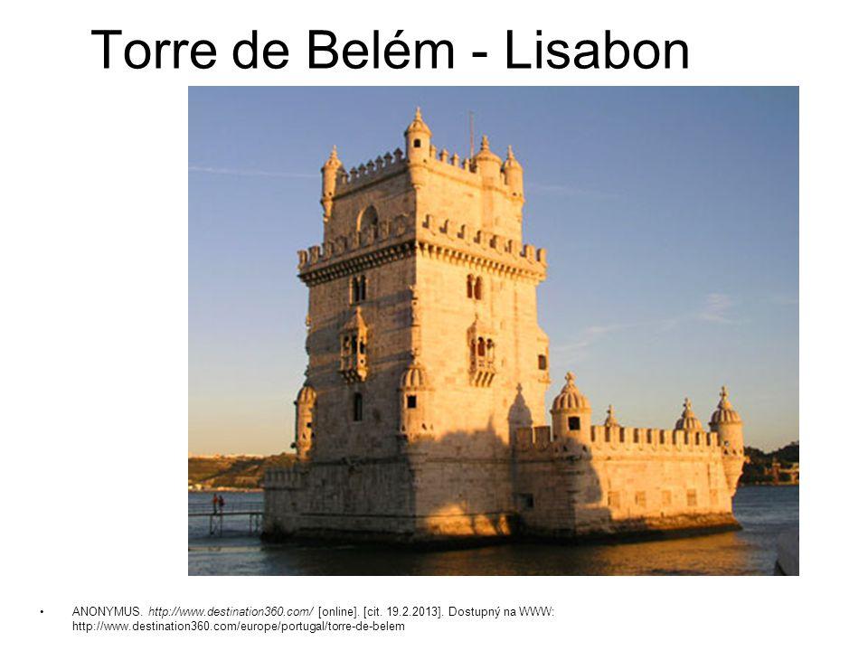 ANONYMUS. http://www.destination360.com/ [online]. [cit. 19.2.2013]. Dostupný na WWW: http://www.destination360.com/europe/portugal/torre-de-belem Tor