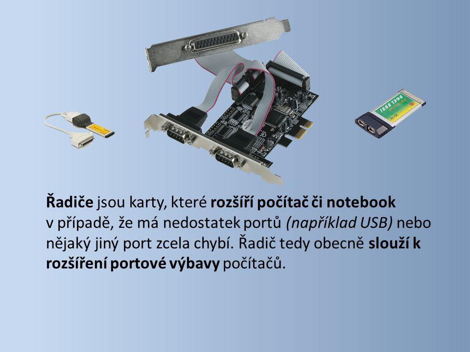 Řadiče jsou karty, které rozšíří počítač či notebook v případě, že má nedostatek portů (například USB) nebo nějaký jiný port zcela chybí.