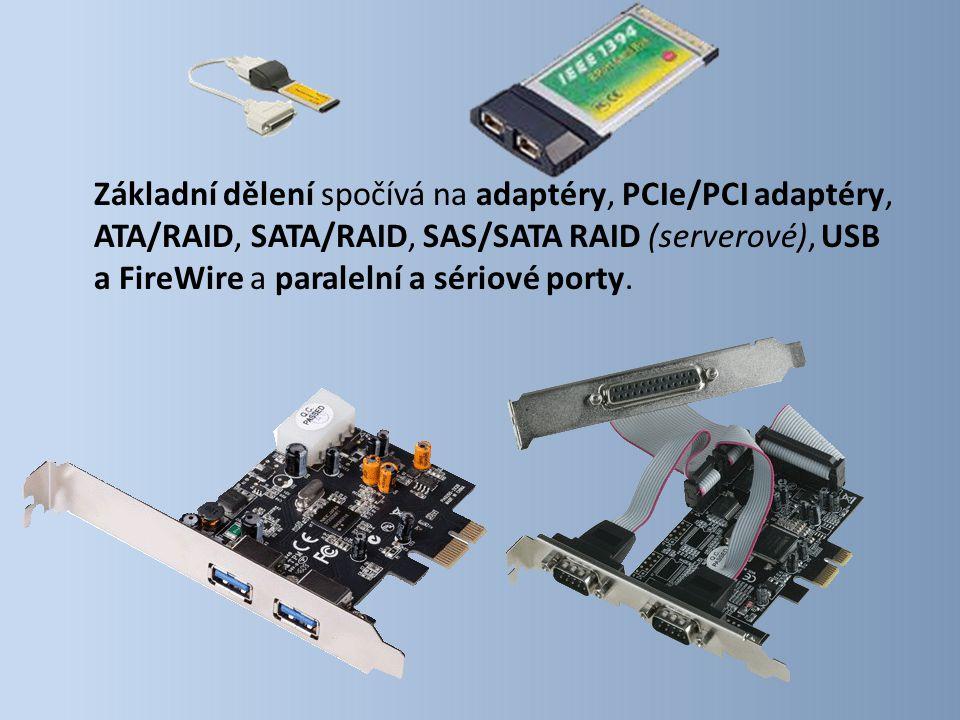 Základní dělení spočívá na adaptéry, PCIe/PCI adaptéry, ATA/RAID, SATA/RAID, SAS/SATA RAID (serverové), USB a FireWire a paralelní a sériové porty.