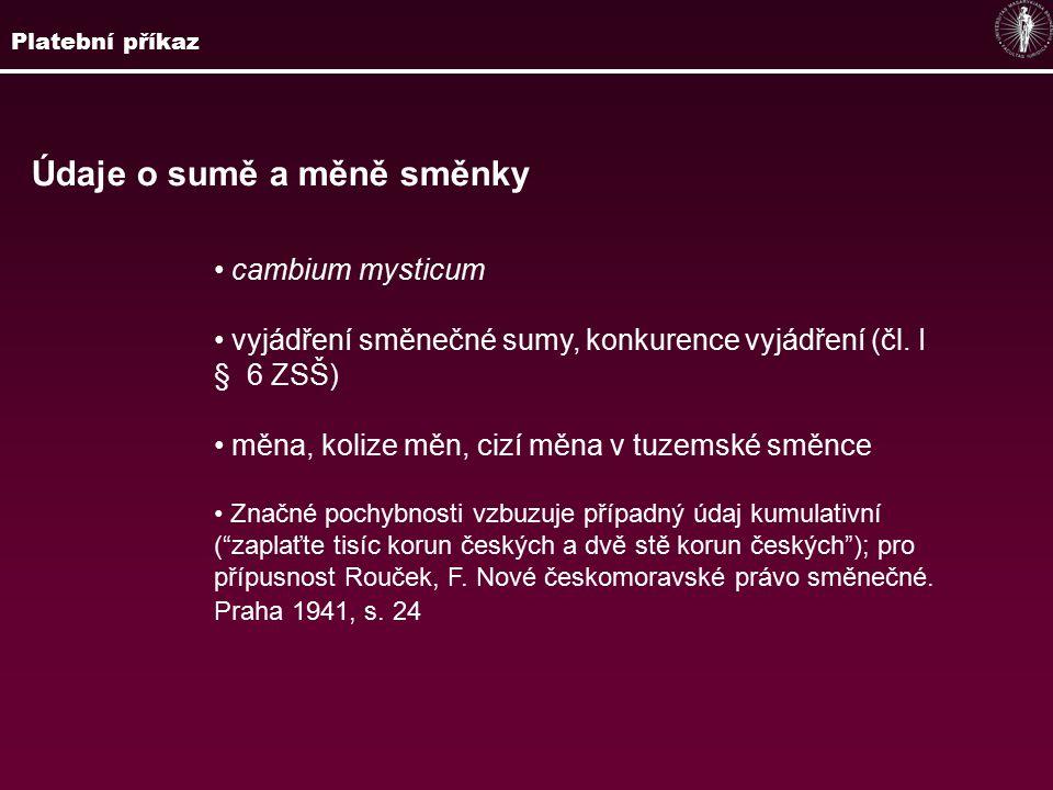 Údaje o sumě a měně směnky cambium mysticum vyjádření směnečné sumy, konkurence vyjádření (čl.