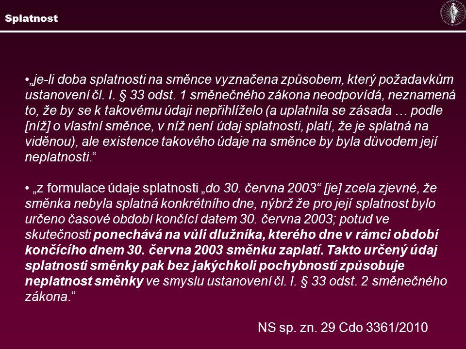 """""""je-li doba splatnosti na směnce vyznačena způsobem, který požadavkům ustanovení čl."""