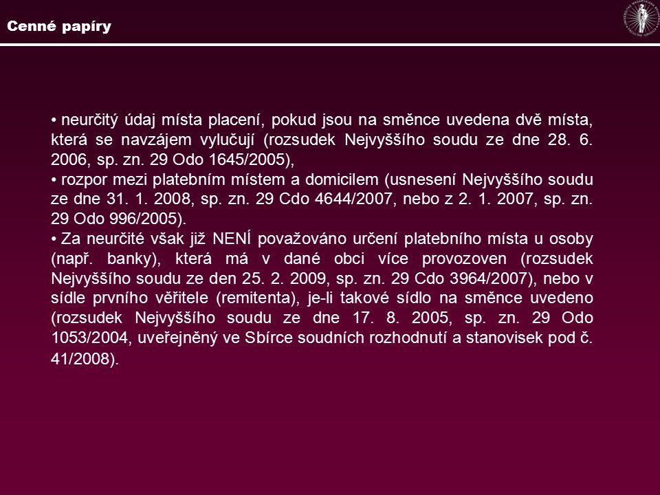 neurčitý údaj místa placení, pokud jsou na směnce uvedena dvě místa, která se navzájem vylučují (rozsudek Nejvyššího soudu ze dne 28. 6. 2006, sp. zn.