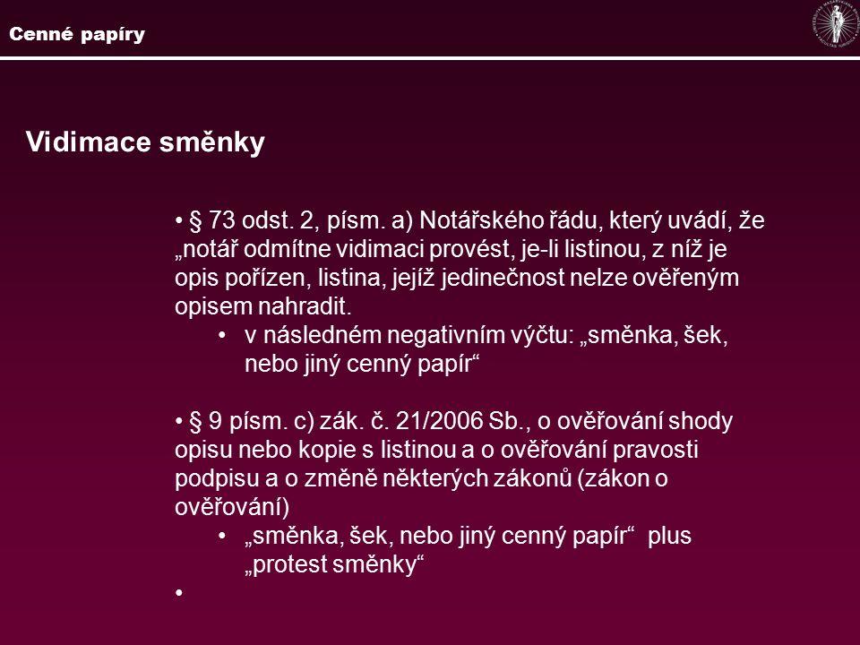 Vidimace směnky § 73 odst.2, písm.