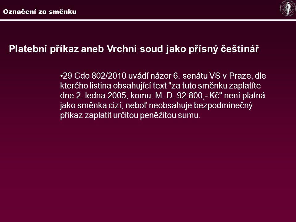 Platební příkaz aneb Vrchní soud jako přísný češtinář 29 Cdo 802/2010 uvádí názor 6. senátu VS v Praze, dle kterého listina obsahující text