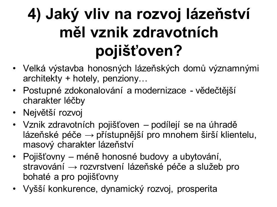 5) Jaké události ukončily zlatý věk českého lázeňství.