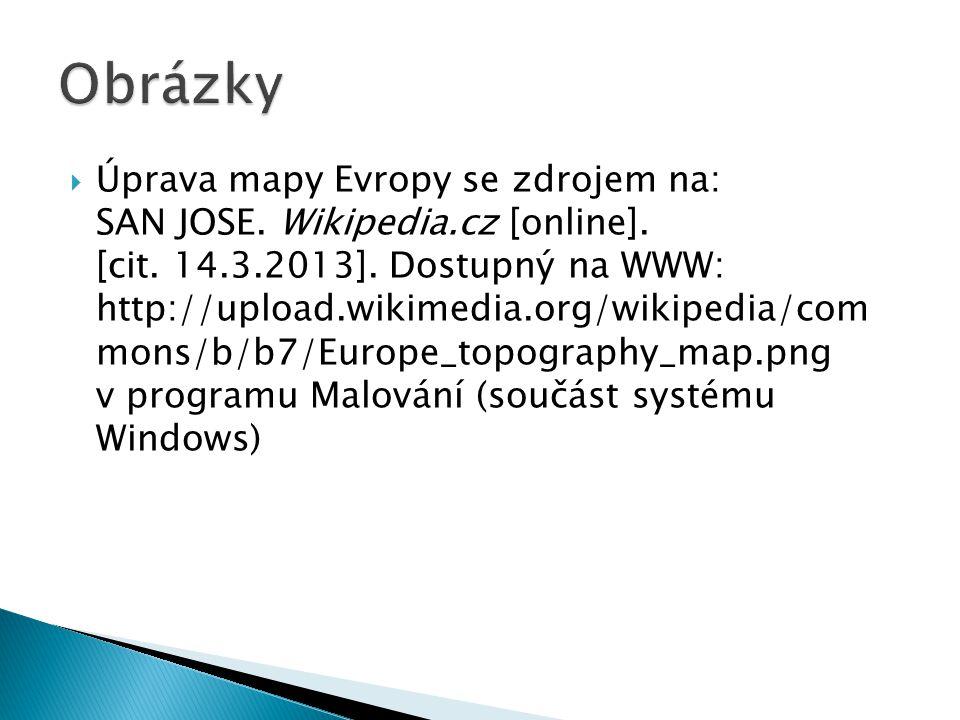  Úprava mapy Evropy se zdrojem na: SAN JOSE. Wikipedia.cz [online]. [cit. 14.3.2013]. Dostupný na WWW: http://upload.wikimedia.org/wikipedia/com mons