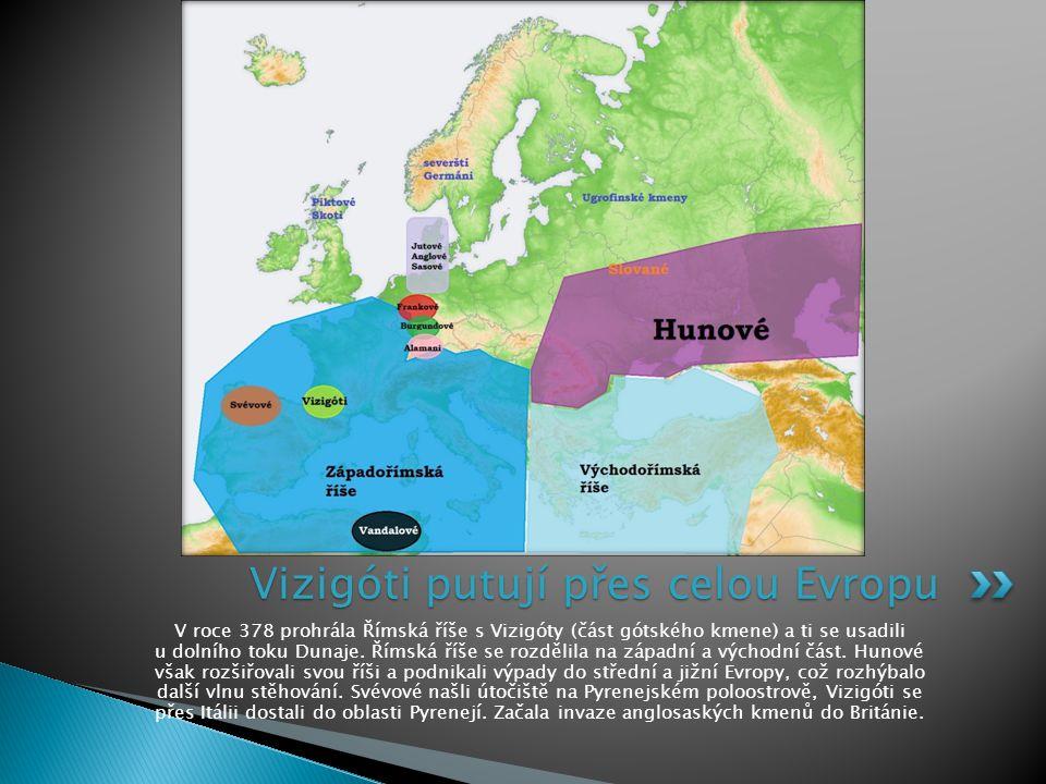 V roce 378 prohrála Římská říše s Vizigóty (část gótského kmene) a ti se usadili u dolního toku Dunaje. Římská říše se rozdělila na západní a východní