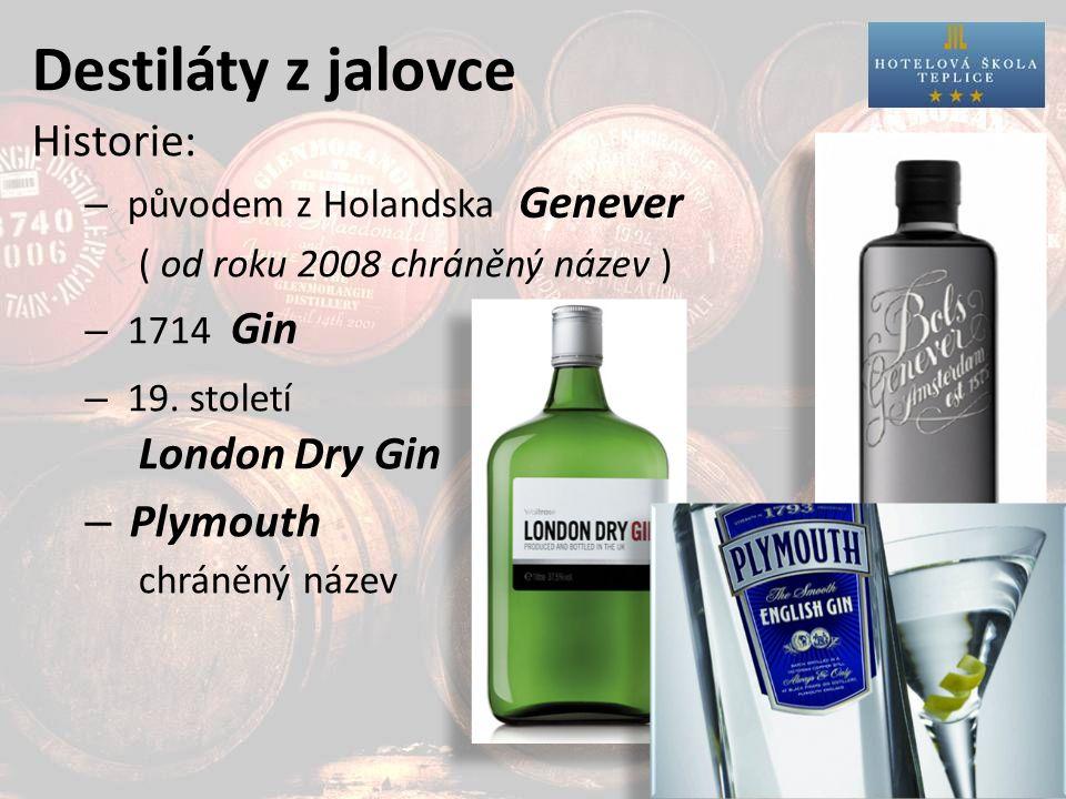 Destiláty z jalovce Historie: – původem z Holandska ( od roku 2008 chráněný název ) – 1714 Gin – 19.