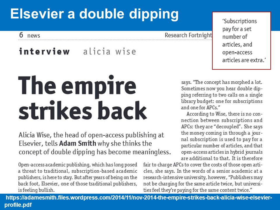 https://adamesmith.files.wordpress.com/2014/11/nov-2014-the-empire-strikes-back-alicia-wise-elsevier- profile.pdf Elsevier a double dipping