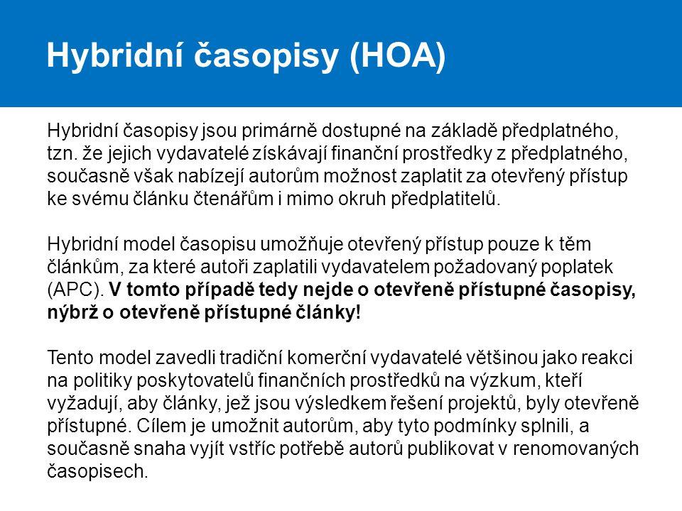 Hybridní časopisy (HOA) Hybridní časopisy jsou primárně dostupné na základě předplatného, tzn.