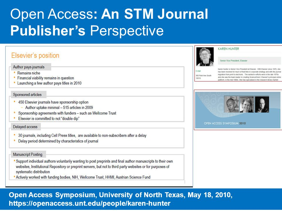 Open Access: An STM Journal Publisher's Perspective Open Access Symposium, University of North Texas, May 18, 2010, https://openaccess.unt.edu/people/