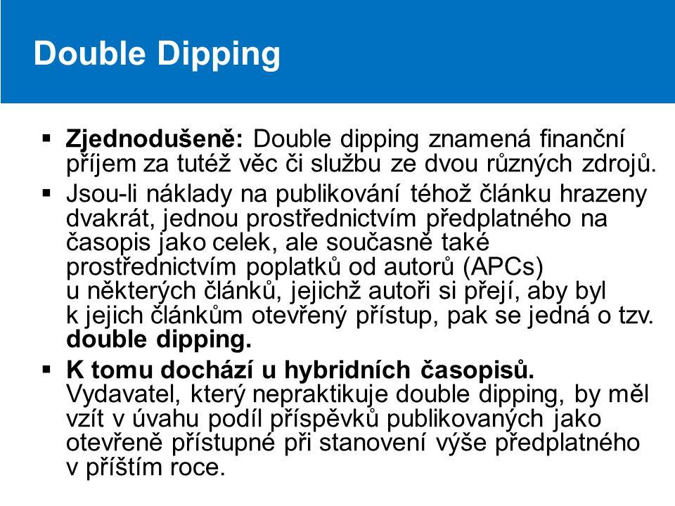 Double Dipping  Zjednodušeně: Double dipping znamená finanční příjem za tutéž věc či službu ze dvou různých zdrojů.