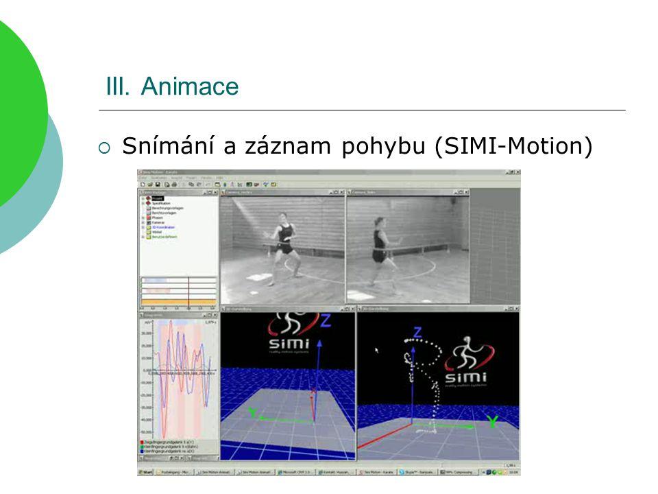 III. Animace  Snímání a záznam pohybu (SIMI-Motion)