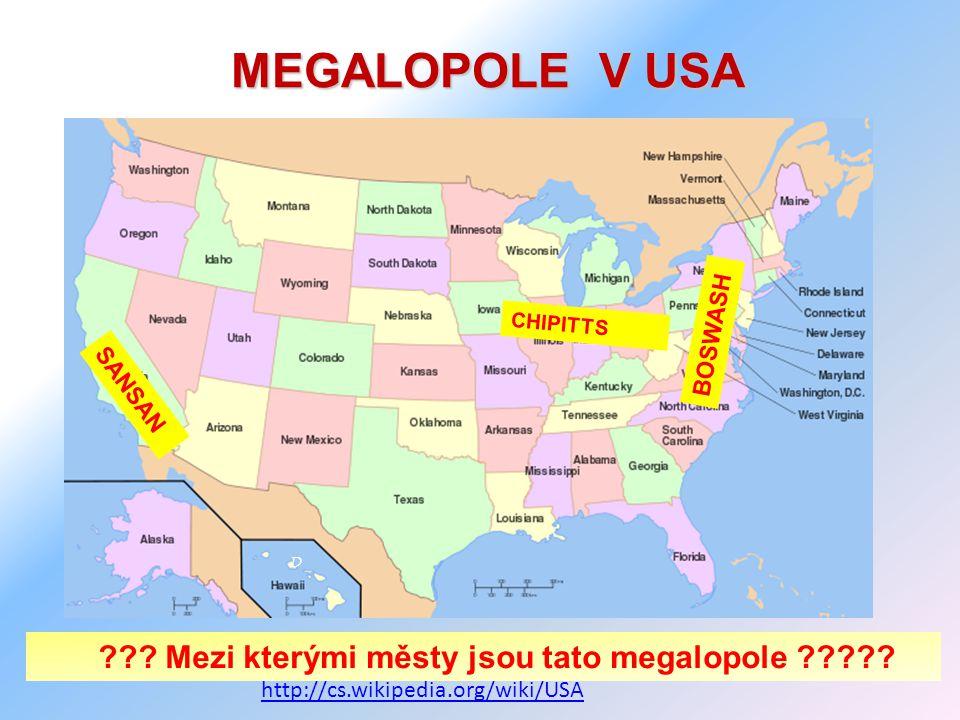 MEGALOPOLE V USA D ostupné z Metodického portálu www.rvp.cz, ISSN: 1802-4785, financovaného z ESF a státního rozpočtu ČR. Provozováno Výzkumným ústave