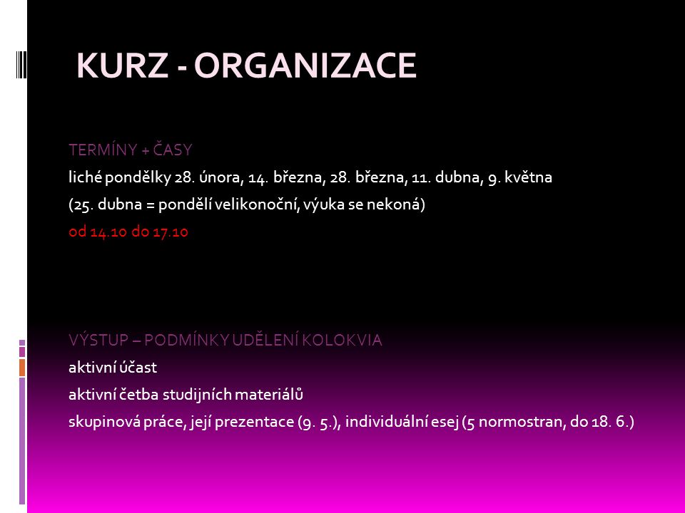 KURZ - ORGANIZACE TERMÍNY + ČASY liché pondělky 28.