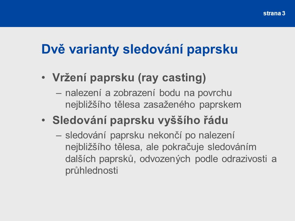 Ztrátové kodeky WMV –(Windows Media Video) –ideální pro malý datový tok, kratší záznamy nebo streamování (ASF) –není vhodný např.