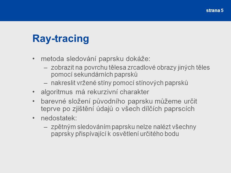 Ukončení metody sledování paprsku při opuštění scény po dopadu do zdroje světla po N odrazech a lomech po uražení mezní vzdálenosti strana 6