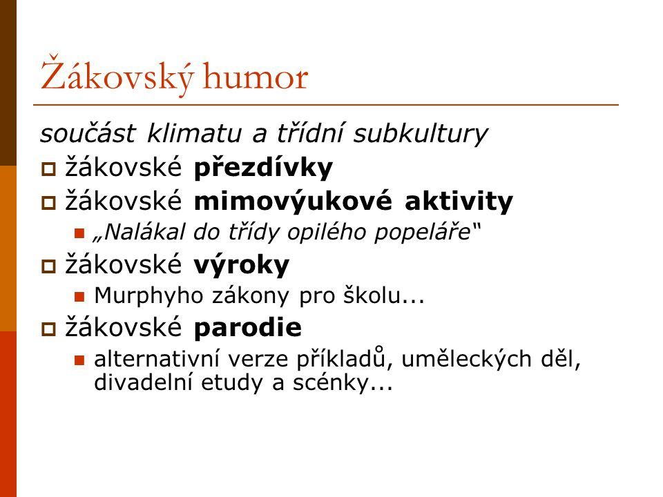 Humor ve škole - literatura  KŘIVOHLAVÝ, J., MAREŠ, J.