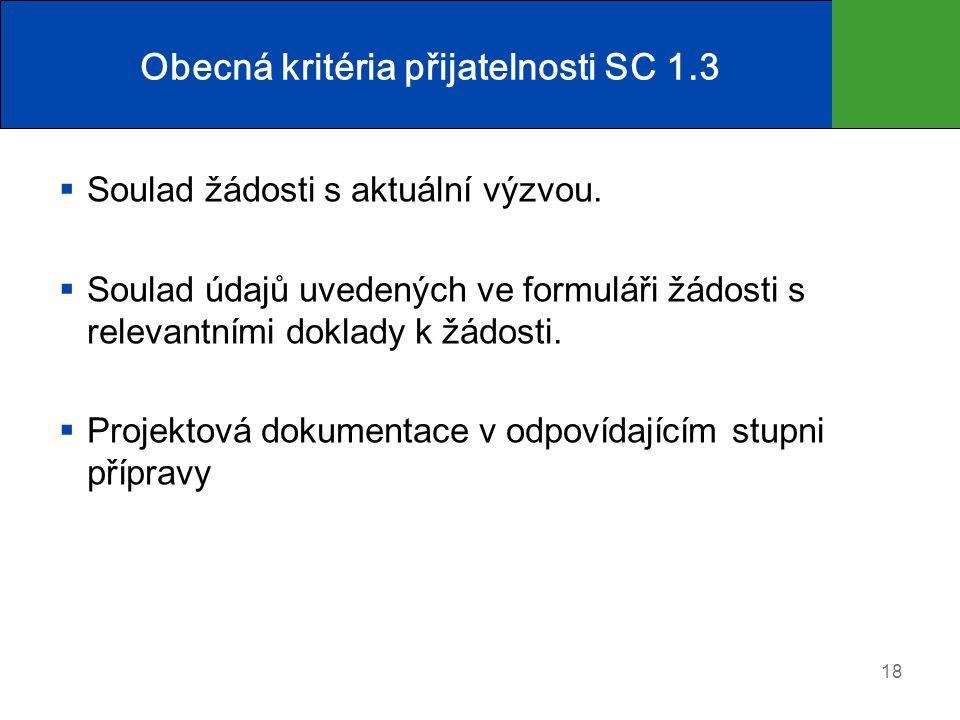 Obecná kritéria přijatelnosti SC 1.3  Soulad žádosti s aktuální výzvou.
