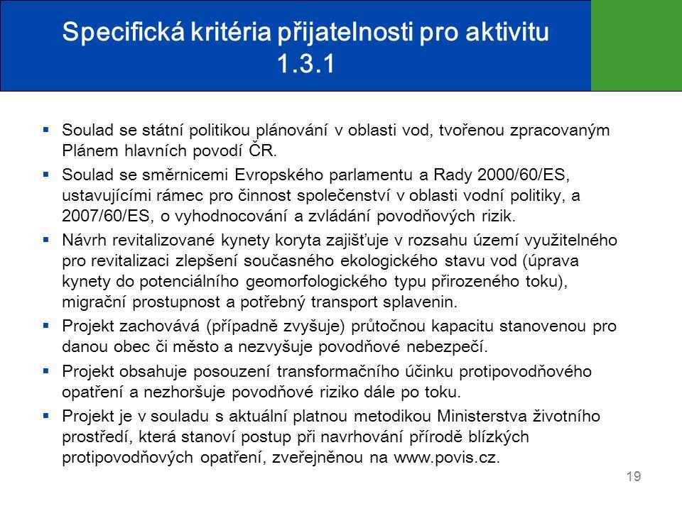 Specifická kritéria přijatelnosti pro aktivitu 1.3.1  Soulad se státní politikou plánování v oblasti vod, tvořenou zpracovaným Plánem hlavních povodí ČR.