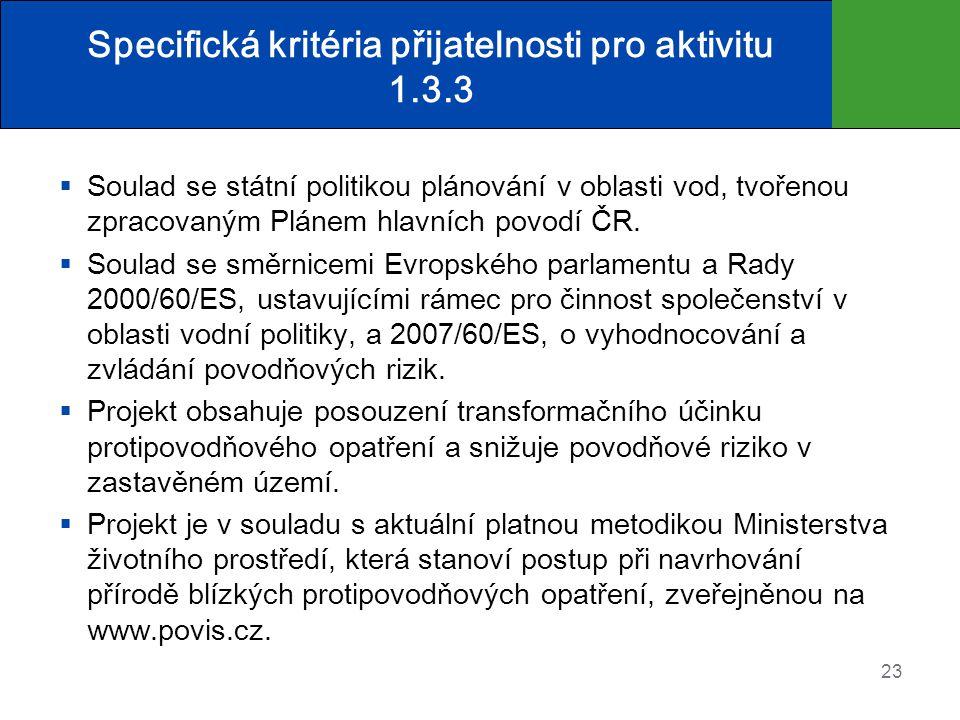 Specifická kritéria přijatelnosti pro aktivitu 1.3.3  Soulad se státní politikou plánování v oblasti vod, tvořenou zpracovaným Plánem hlavních povodí ČR.