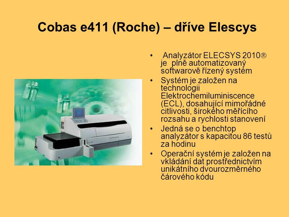 Cobas e411 (Roche) – dříve Elescys Analyzátor ELECSYS 2010  je plně automatizovaný softwarově řízený systém Systém je založen na technologii Elektrochemiluminiscence (ECL), dosahující mimořádné citlivosti, širokého měřícího rozsahu a rychlosti stanovení Jedná se o benchtop analyzátor s kapacitou 86 testů za hodinu Operační systém je založen na vkládání dat prostřednictvím unikátního dvourozměrného čárového kódu