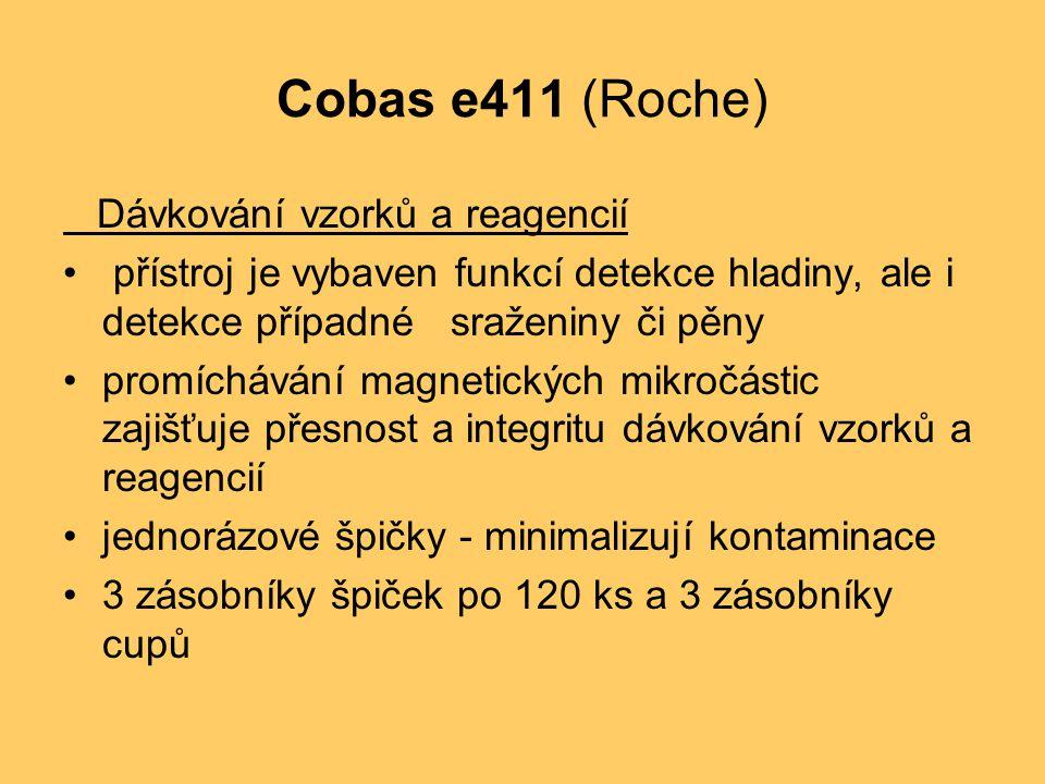 Cobas e411 (Roche) Dávkování vzorků a reagencií přístroj je vybaven funkcí detekce hladiny, ale i detekce případné sraženiny či pěny promíchávání magn