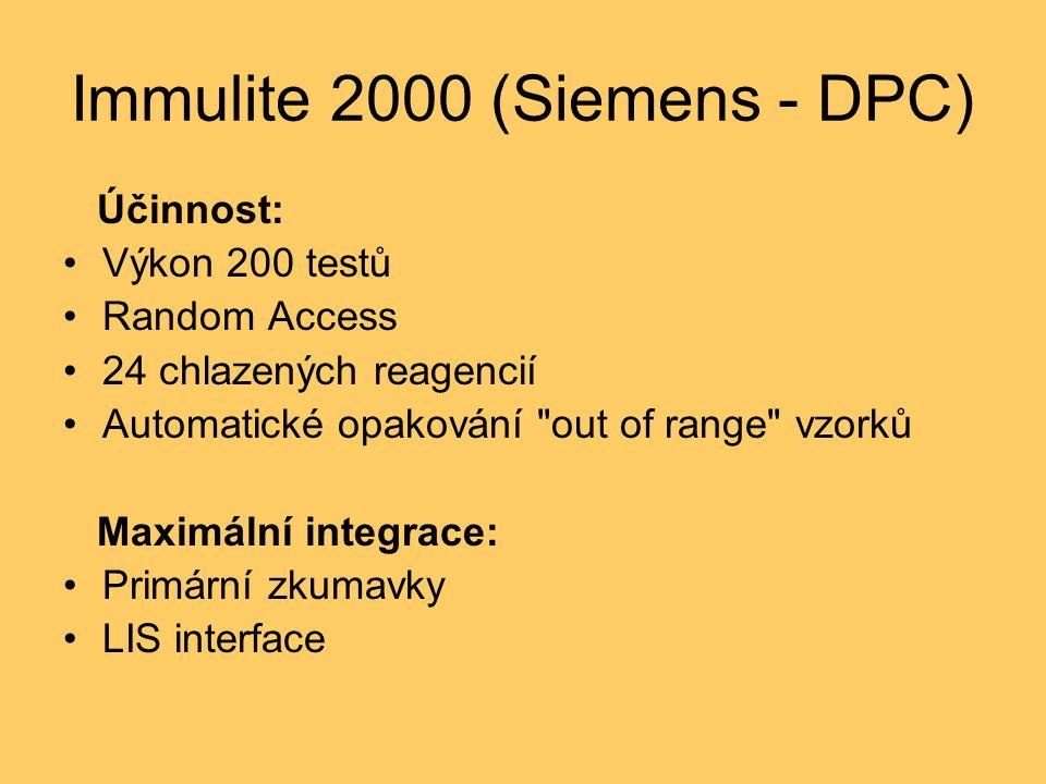 Immulite 2000 (Siemens - DPC) Účinnost: Výkon 200 testů Random Access 24 chlazených reagencií Automatické opakování out of range vzorků Maximální integrace: Primární zkumavky LIS interface
