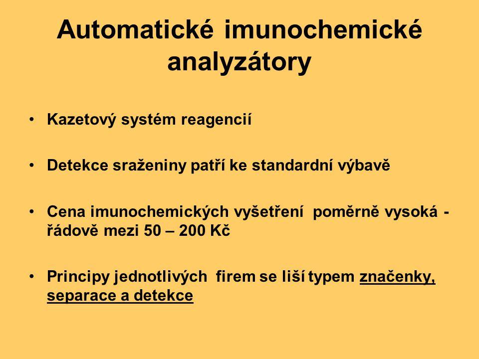 Automatické imunochemické analyzátory Kazetový systém reagencií Detekce sraženiny patří ke standardní výbavě Cena imunochemických vyšetření poměrně vy