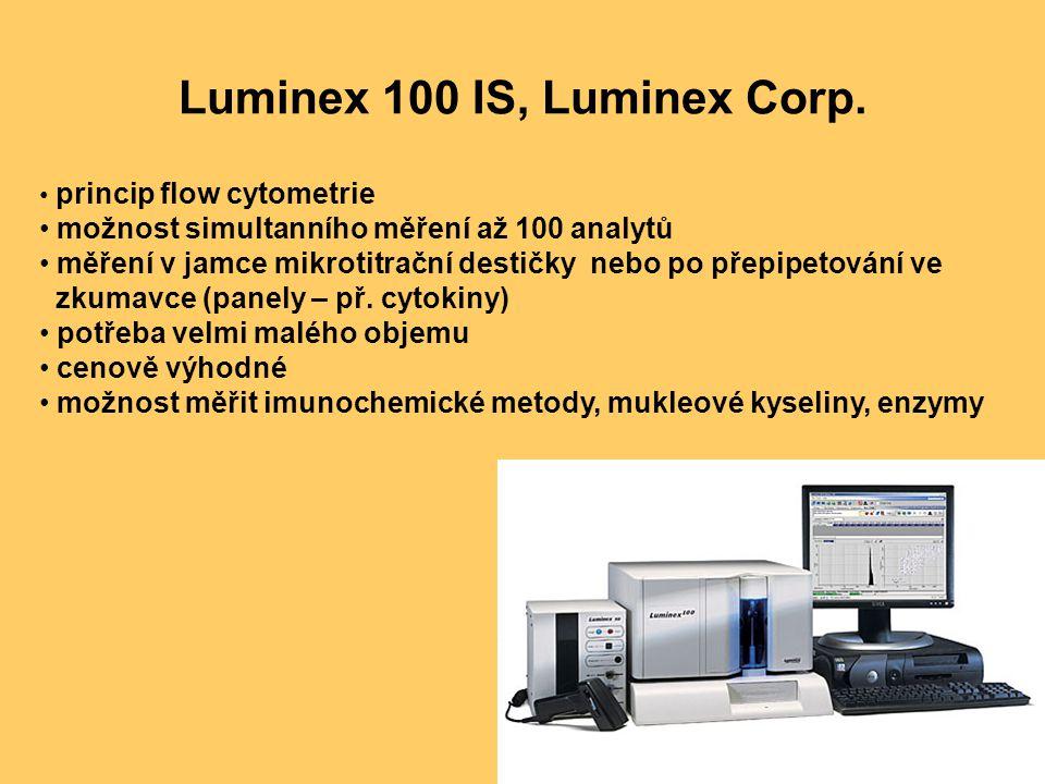 Luminex 100 IS, Luminex Corp. princip flow cytometrie možnost simultanního měření až 100 analytů měření v jamce mikrotitrační destičky nebo po přepipe