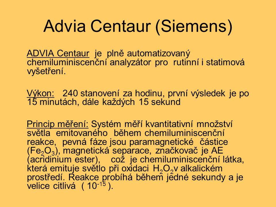 Advia Centaur (Siemens) ADVIA Centaur je plně automatizovaný chemiluminiscenční analyzátor pro rutinní i statimová vyšetření. Výkon: 240 stanovení za