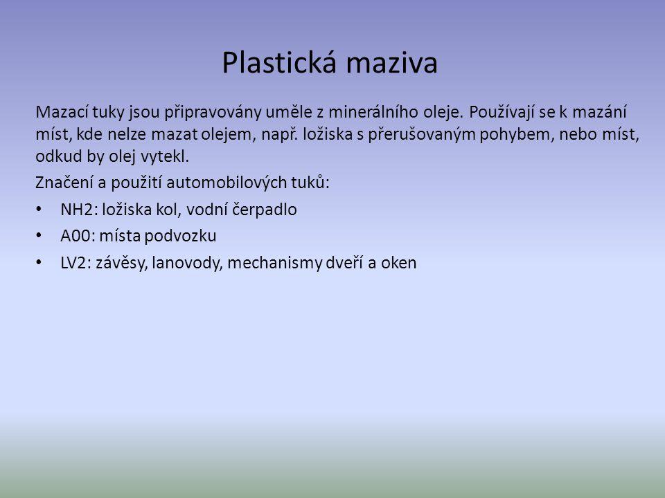 Plastická maziva Mazací tuky jsou připravovány uměle z minerálního oleje.