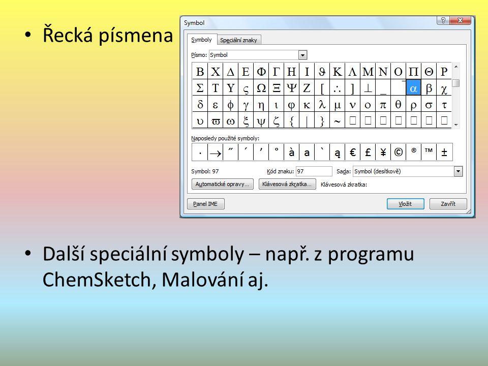Řecká písmena Další speciální symboly – např. z programu ChemSketch, Malování aj.