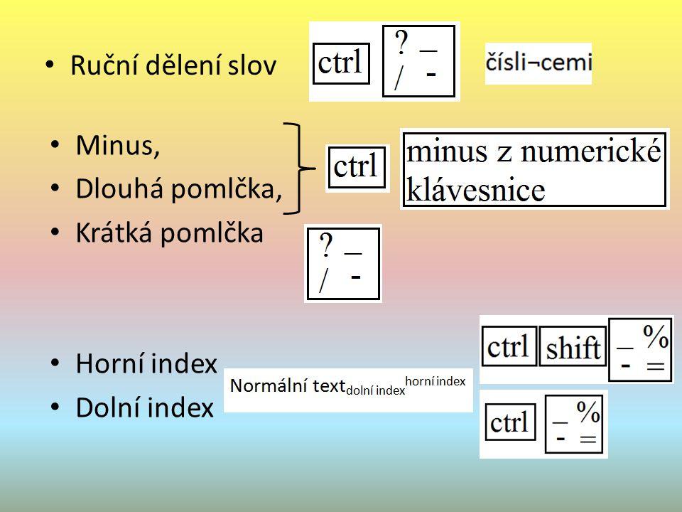 Ruční dělení slov Minus, Dlouhá pomlčka, Krátká pomlčka Horní index Dolní index