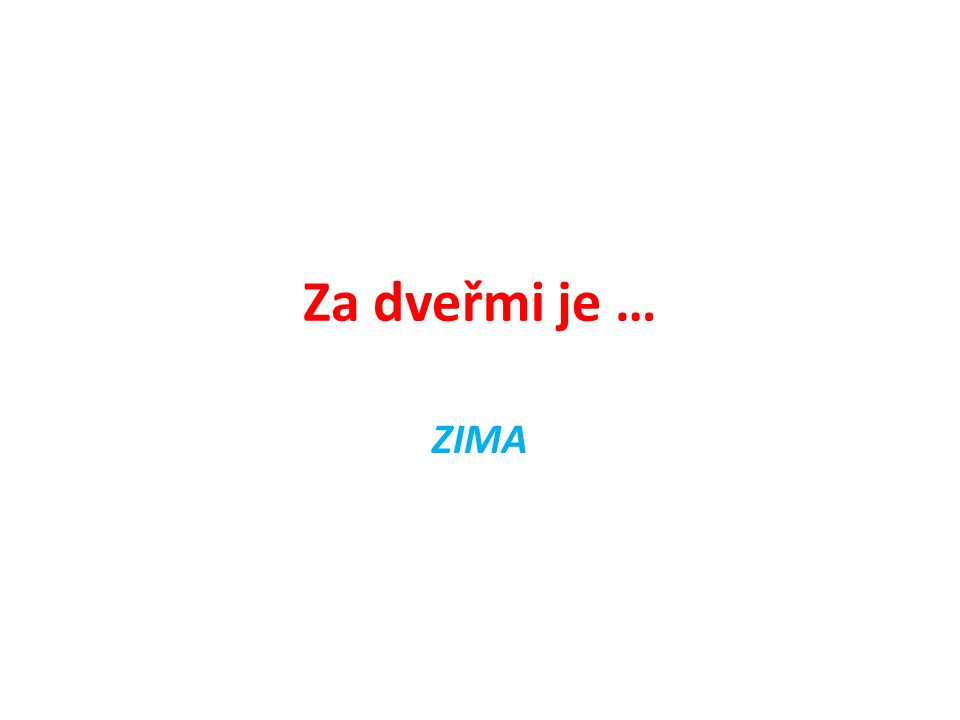 Za dveřmi je … ZIMA