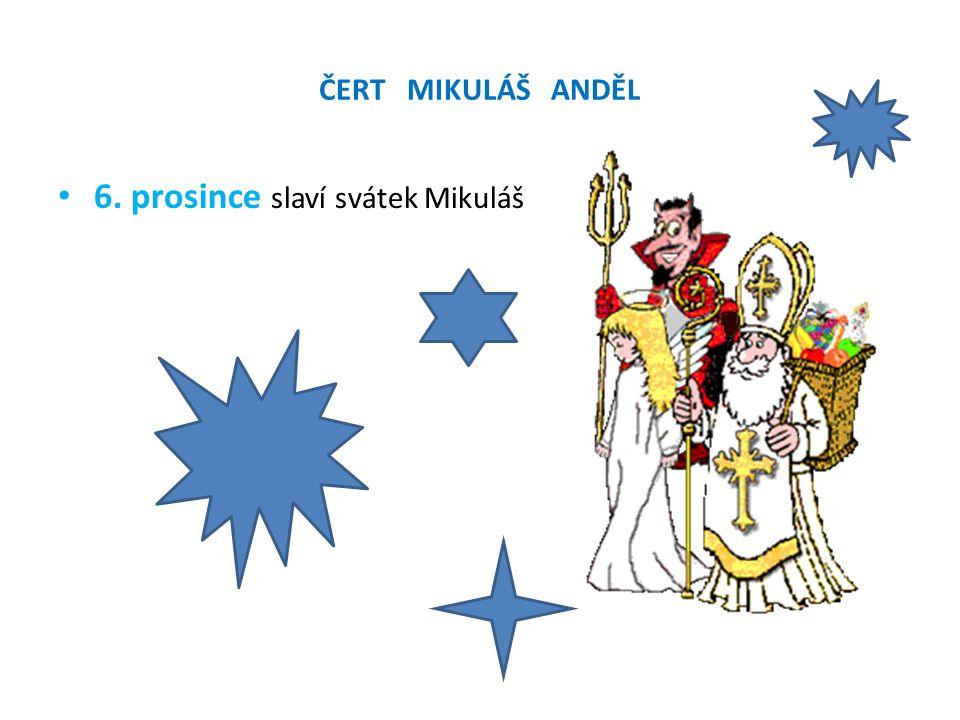 ČERT MIKULÁŠ ANDĚL 6. prosince slaví svátek Mikuláš