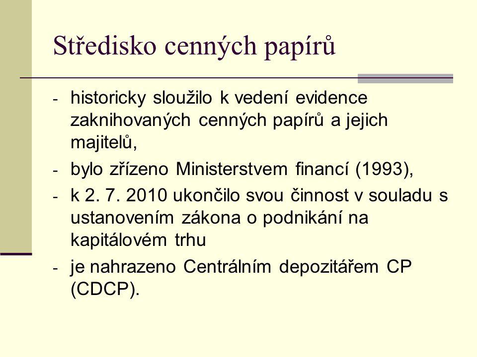 Středisko cenných papírů - historicky sloužilo k vedení evidence zaknihovaných cenných papírů a jejich majitelů, - bylo zřízeno Ministerstvem financí (1993), - k 2.