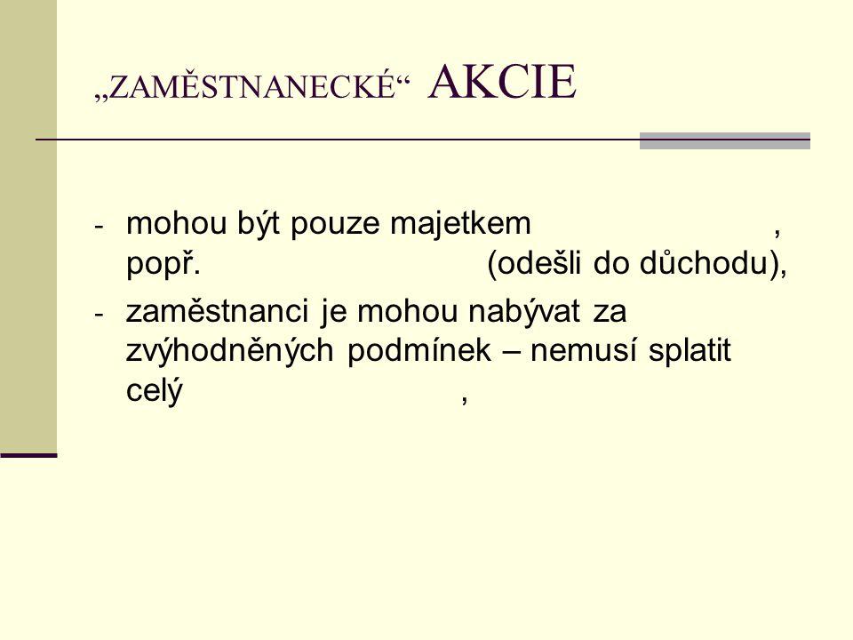 """""""ZAMĚSTNANECKÉ AKCIE - mohou být pouze majetkem, popř."""