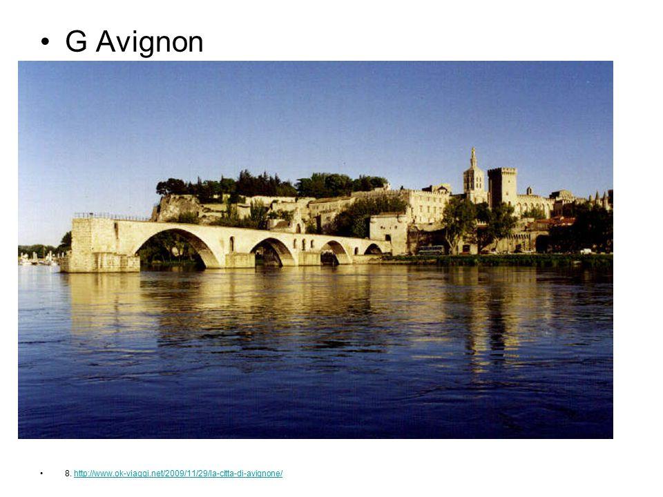 G Avignon 8. http://www.ok-viaggi.net/2009/11/29/la-citta-di-avignone/http://www.ok-viaggi.net/2009/11/29/la-citta-di-avignone/
