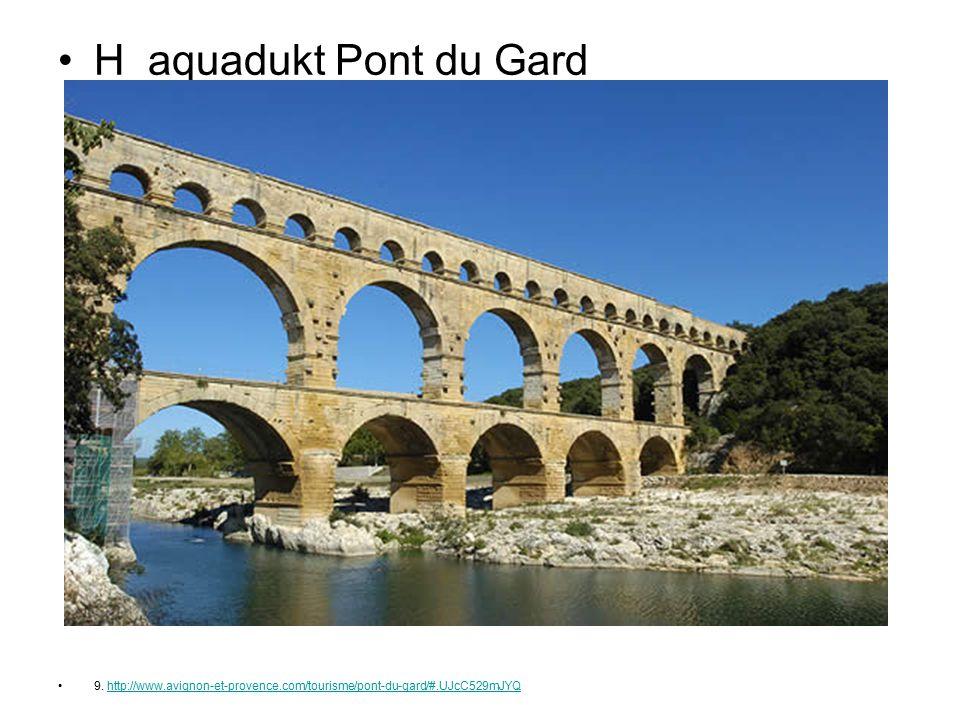 H aquadukt Pont du Gard 9. http://www.avignon-et-provence.com/tourisme/pont-du-gard/#.UJcC529mJYQhttp://www.avignon-et-provence.com/tourisme/pont-du-g