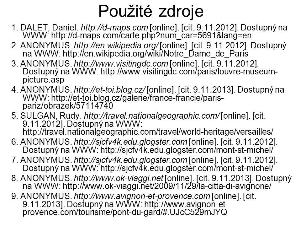 Použité zdroje 1. DALET, Daniel. http://d-maps.com [online]. [cit. 9.11.2012]. Dostupný na WWW: http://d-maps.com/carte.php?num_car=5691&lang=en 2. AN