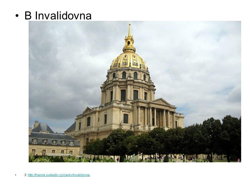 B Invalidovna 3. http://francie.svetadily.cz/clanky/Invalidovna-http://francie.svetadily.cz/clanky/Invalidovna-