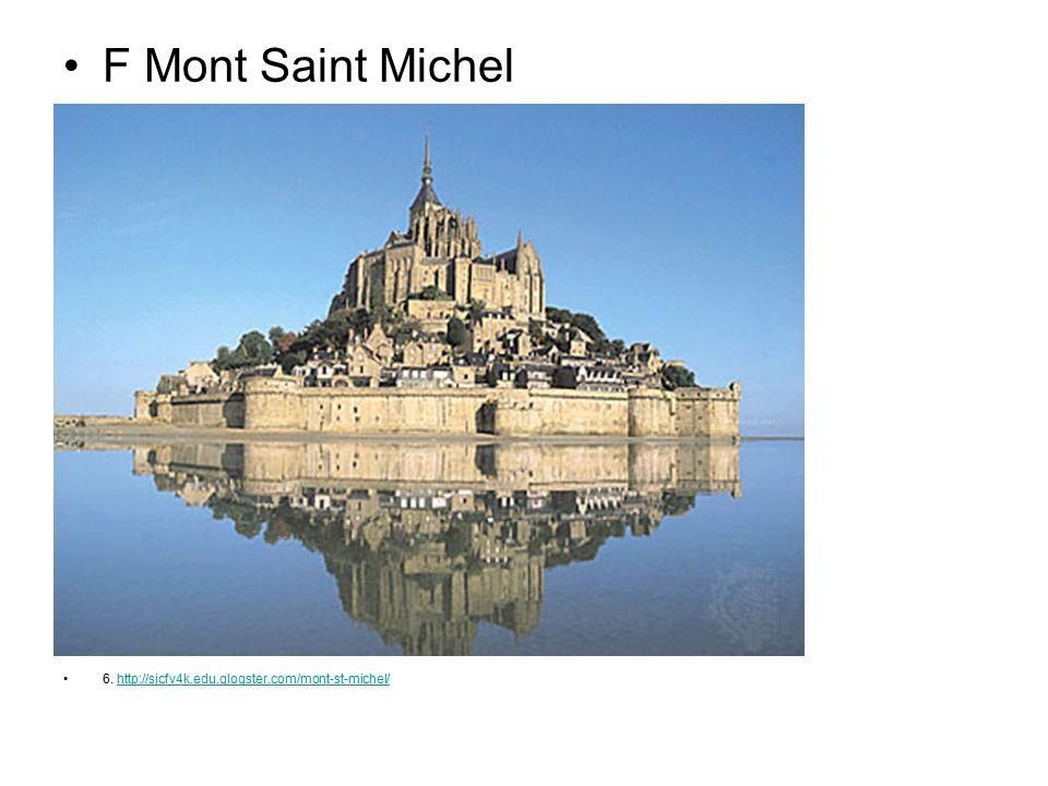 F Mont Saint Michel 6. http://sjcfv4k.edu.glogster.com/mont-st-michel/http://sjcfv4k.edu.glogster.com/mont-st-michel/