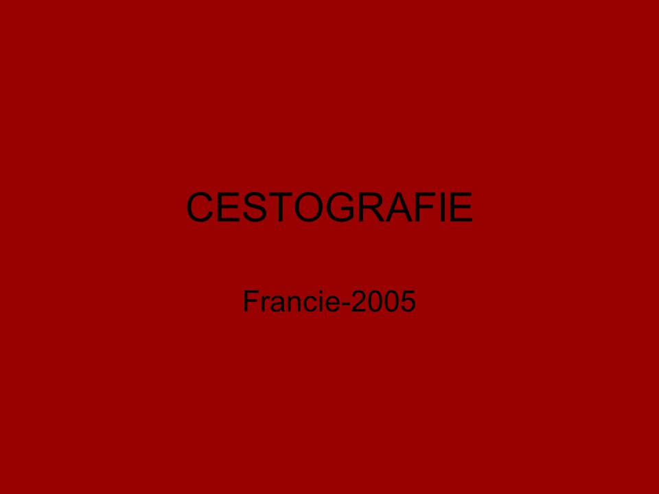 CESTOGRAFIE Francie-2005
