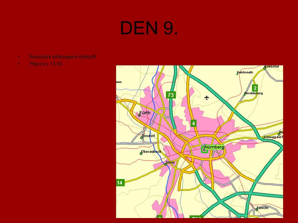 DEN 9. Norinberk-překvapení výletu!!! Příjezd v 15:00