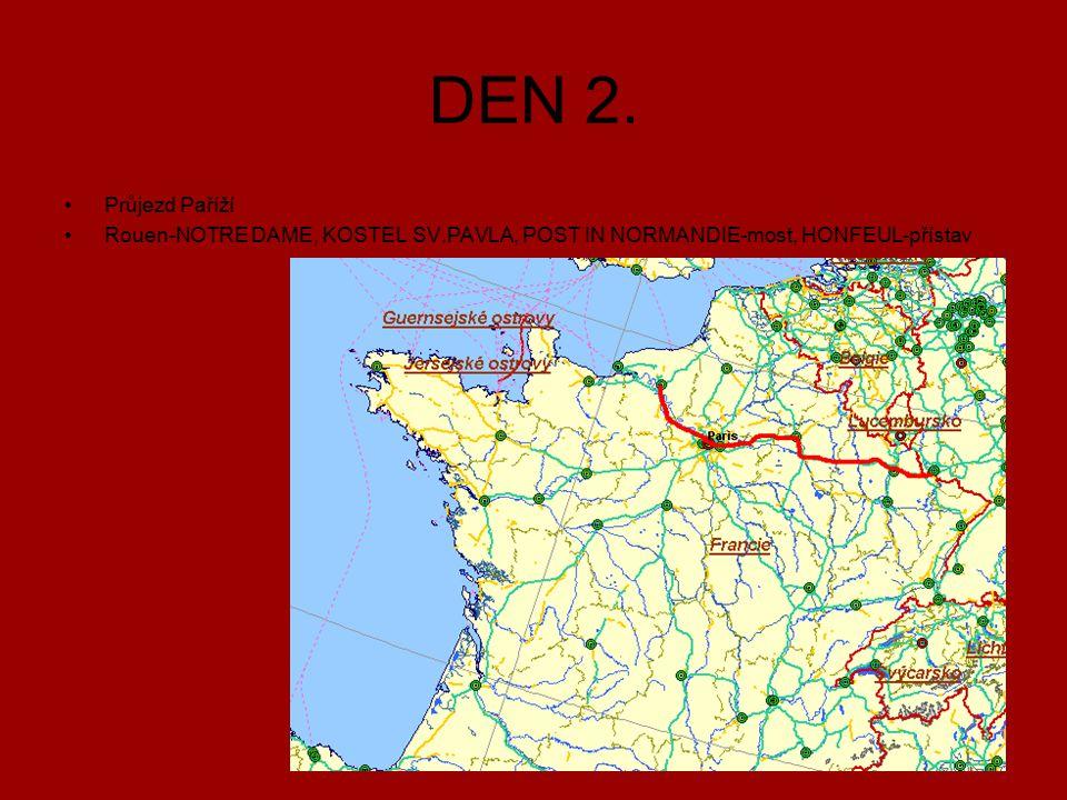 DEN 2. Průjezd Paříží Rouen-NOTRE DAME, KOSTEL SV.PAVLA, POST IN NORMANDIE-most, HONFEUL-přístav