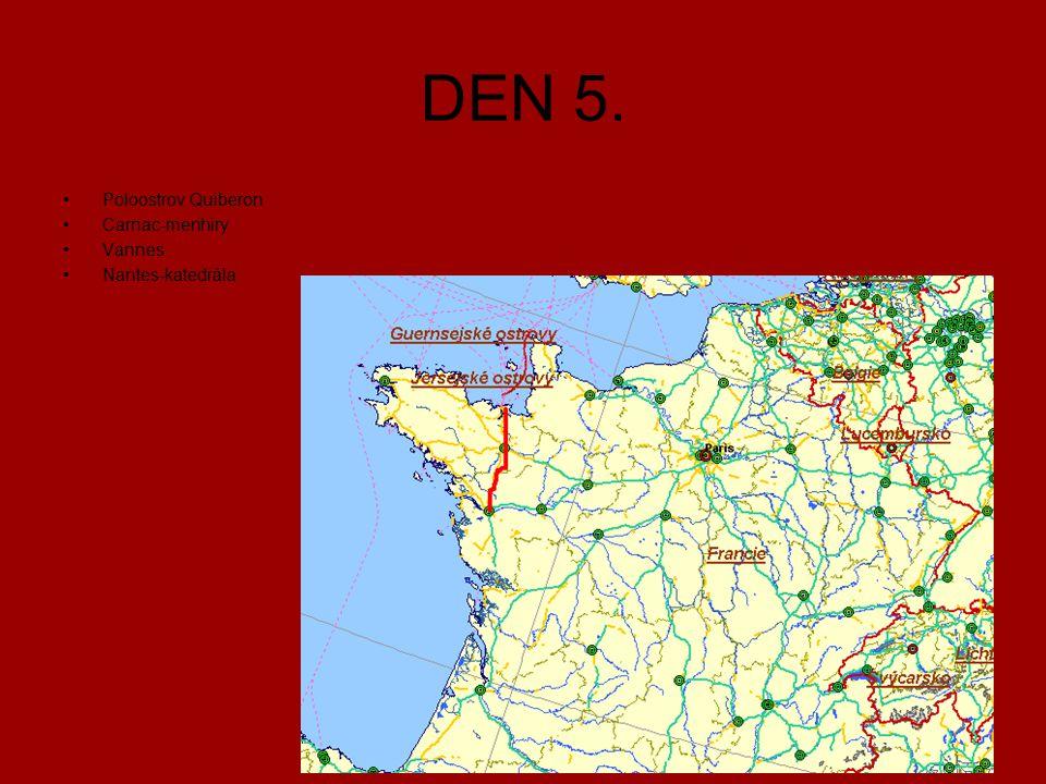 DEN 5. Poloostrov Quiberon Carnac-menhiry Vannes Nantes-katedrála